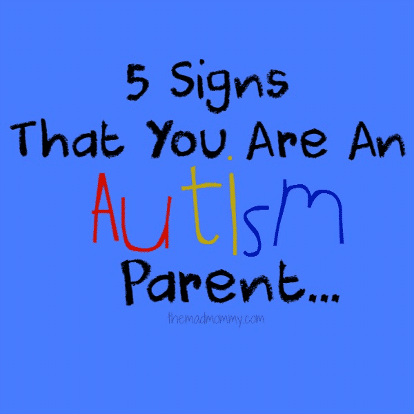 5 signs that you are an #Autism Parent.