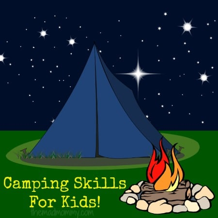 Camping is a wonderful family bonding experience, a great, adventurous way to make memories and a great opportunity to work on some skill building! Learning from experience is sometimes the best, so here are some great camping skills for kids.