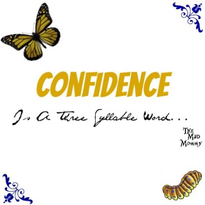 Confidence is something that everyone should have, but a lot of people have trouble finding it.
