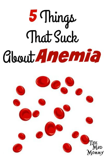 Having anemia is not fun. In fact, it sucks, a lot. Here are some of the things that suck about anemia.