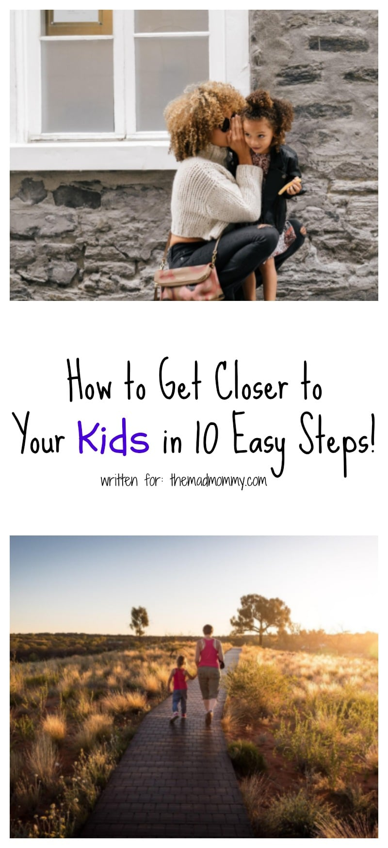 There is no one-size-fits-all approach to raising children, so here are some ideas on how to get closer to your kids.