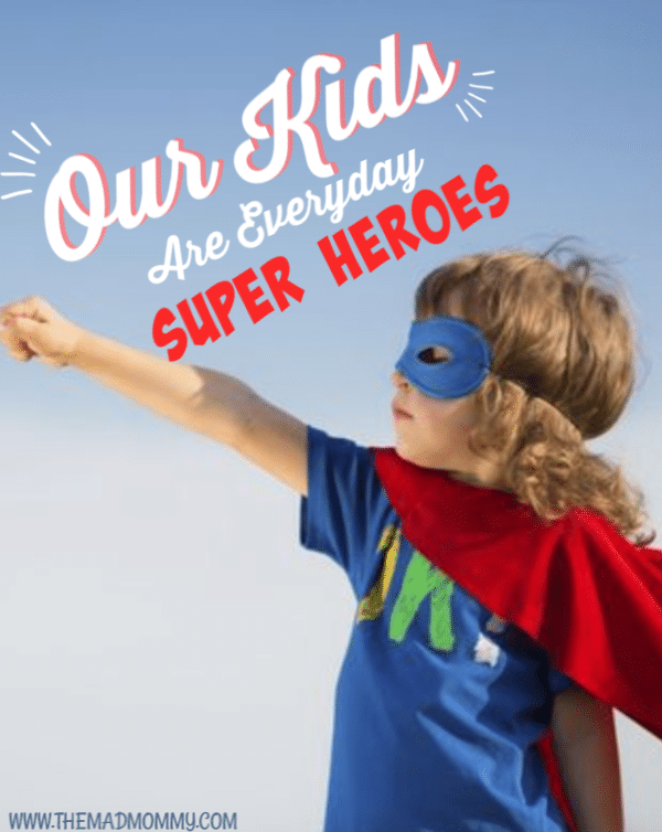 The Avengers have shown us, that anyone can be a hero, but I think our kids are everyday heroes that are often overlooked. Think about your child and be mindful of what their whole day may entail. Are you overwhelmed yet? Imagine how they feel!