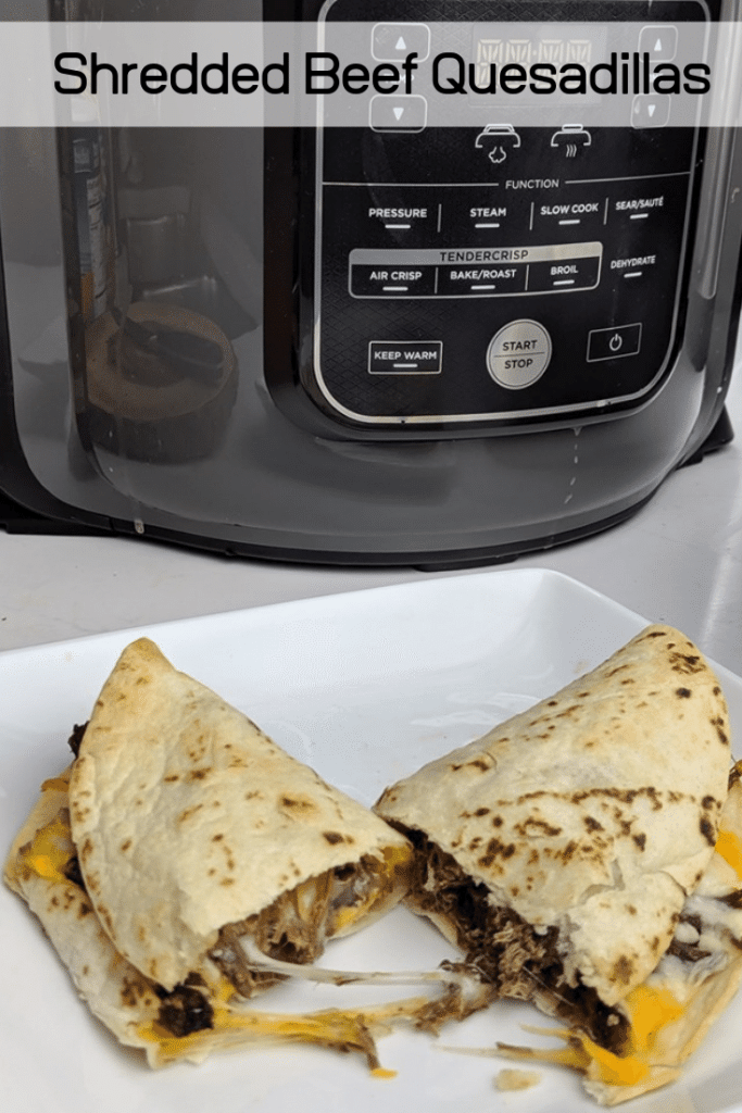 Shredded Beef Quesadillas Ninja Foodi