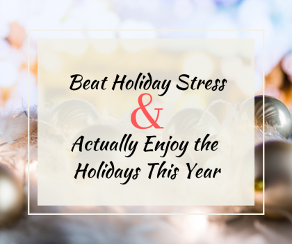 tips for beating holiday stress