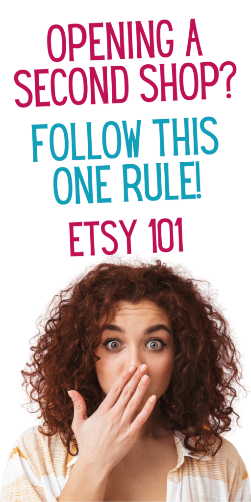 Text reads: Opening a second shop? Follow this one rule! Etsy 101
